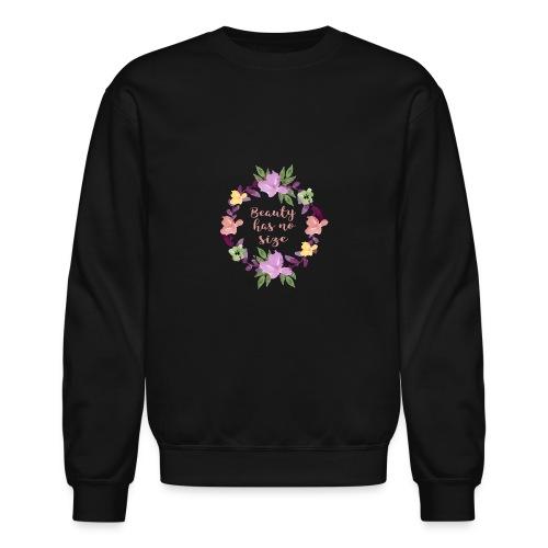 Beauty has no size - Crewneck Sweatshirt