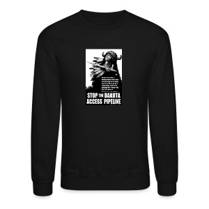 Stop the Dakota Access Pipe Line Prophecy - Crewneck Sweatshirt