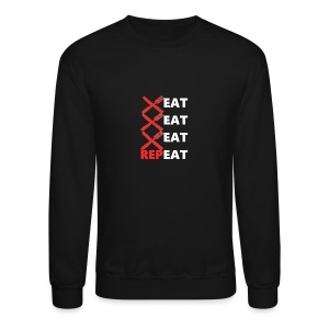 Eat, Eat, Eat, RepEAT - Crewneck Sweatshirt