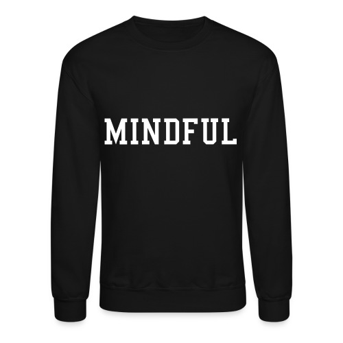 Be Present - Crewneck Sweatshirt