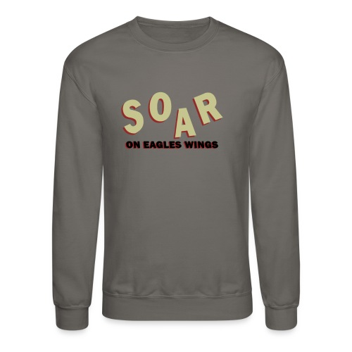 soar on eagles wings - Crewneck Sweatshirt