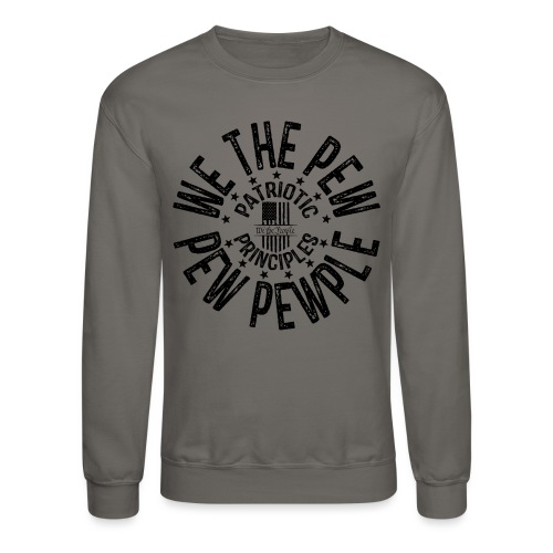 OTHER COLORS AVAILABLE WE THE PEW PEW PEWPLE B - Crewneck Sweatshirt