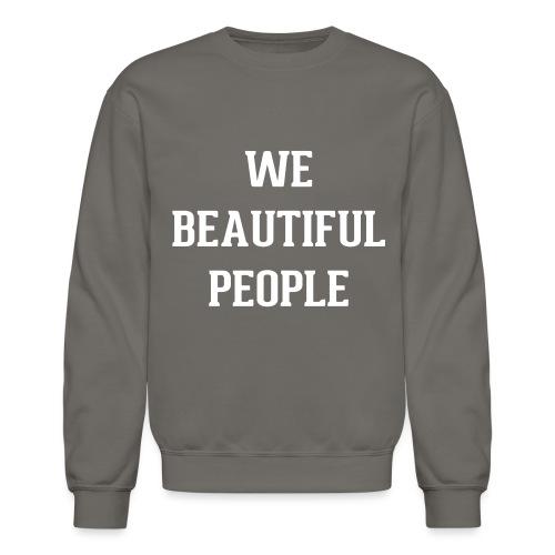 We Beautiful People - Unisex Crewneck Sweatshirt