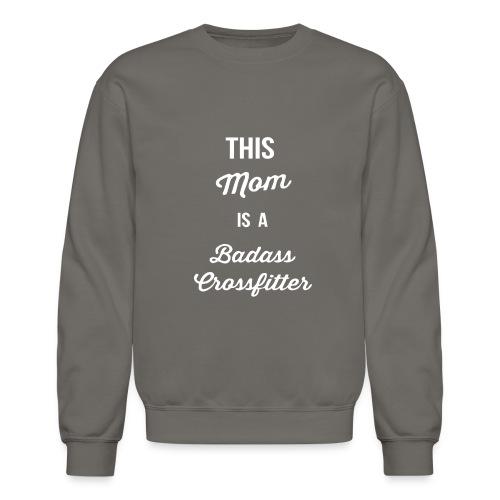 this mom is a badass - Crewneck Sweatshirt