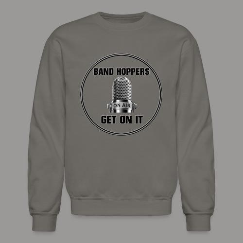 GET ON IT BH - Crewneck Sweatshirt