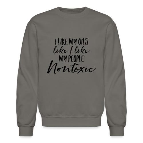 Nontoxic Oils and People - Crewneck Sweatshirt