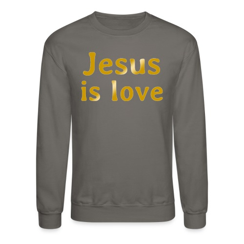 Jesus is love - Crewneck Sweatshirt