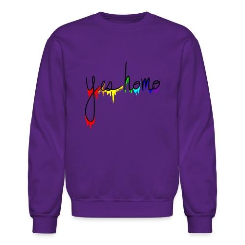 Yes Homo Rainbow Drip - Crewneck Sweatshirt