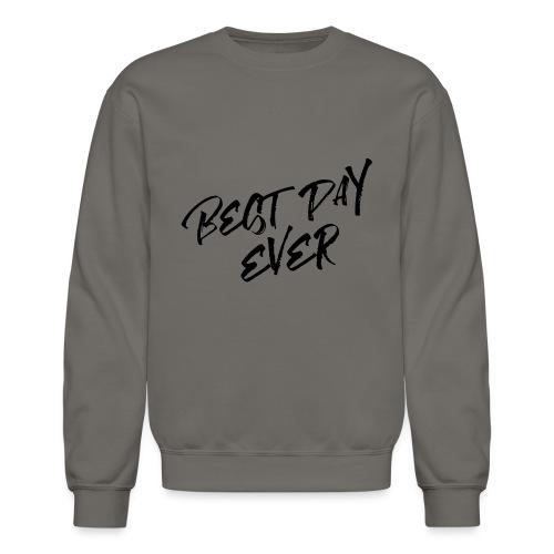 Best Day Ever RCP Shirt - Crewneck Sweatshirt