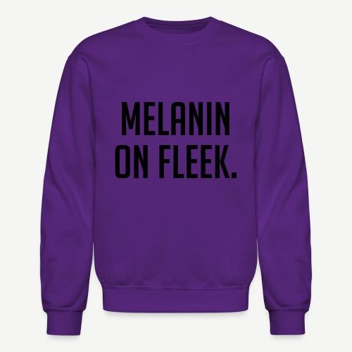 Melanin On Fleek - Crewneck Sweatshirt