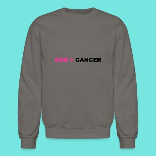 GOD IS GREATER THAN CANCER - Crewneck Sweatshirt