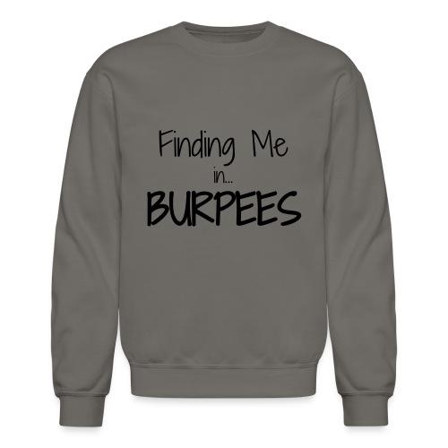 Finding Me ...Burpees - Crewneck Sweatshirt