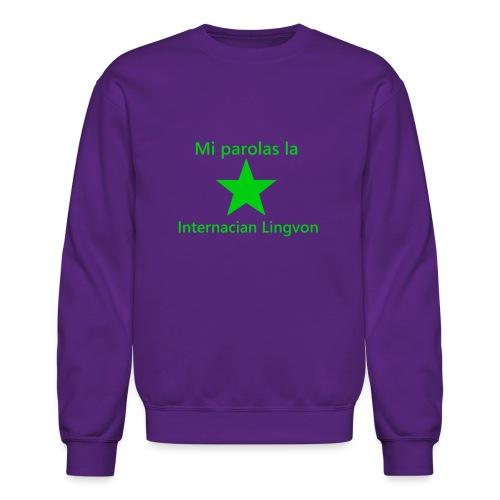 I speak the international language - Crewneck Sweatshirt