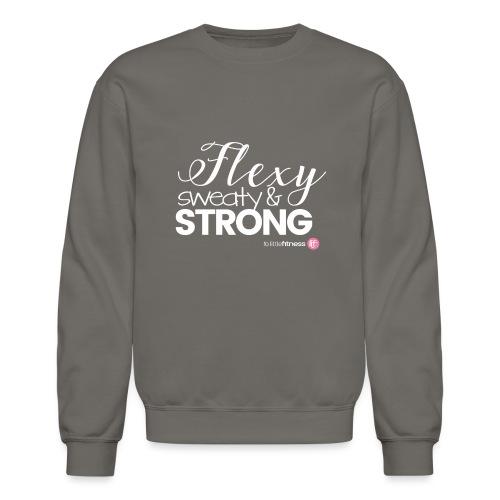 Flexy, Sweaty & Strong - Unisex Crewneck Sweatshirt