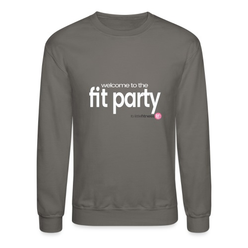 Welcome to the FIT PARTY! - Unisex Crewneck Sweatshirt