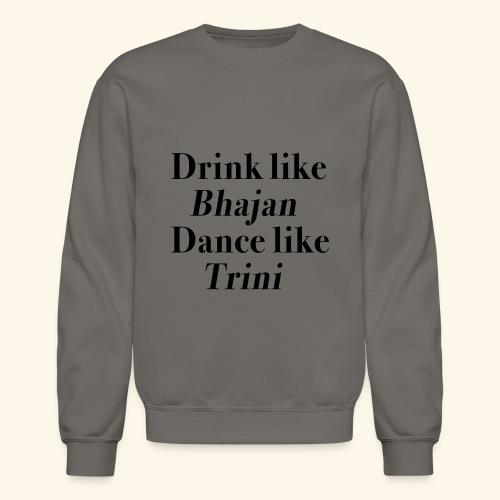 Like Bhajan, Like Trini - Unisex Crewneck Sweatshirt