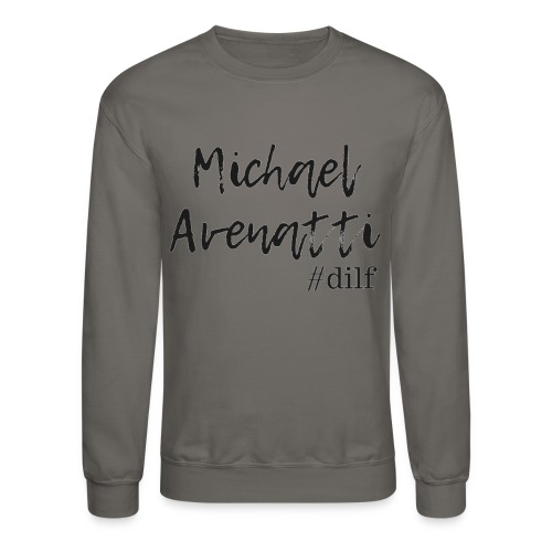 Michael Avenatti Dilf - Crewneck Sweatshirt