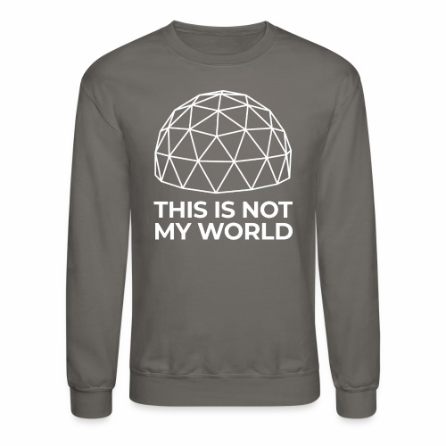 This Is Not My World - Crewneck Sweatshirt