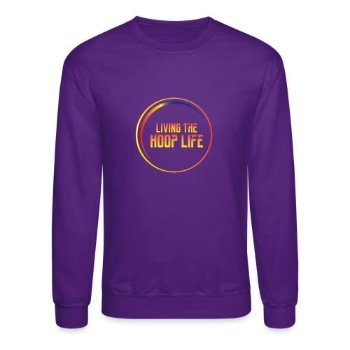 Living the Hoop Life - Crewneck Sweatshirt