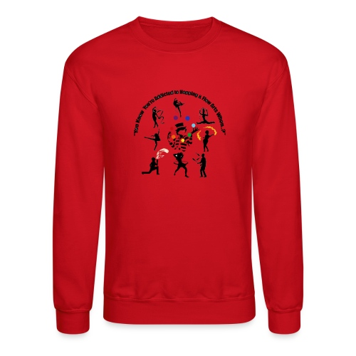 You Know You're Addicted to Hooping & Flow Arts - Crewneck Sweatshirt