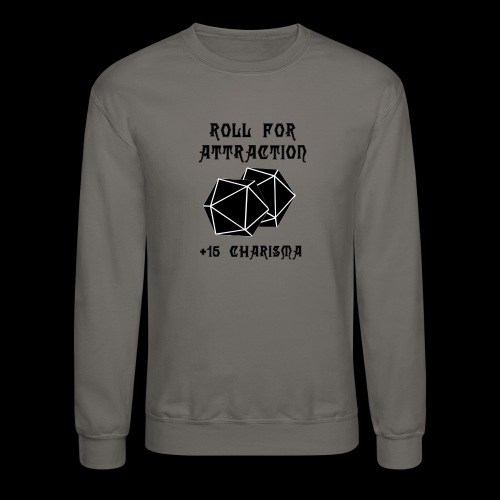 Roll for Attraction - Crewneck Sweatshirt