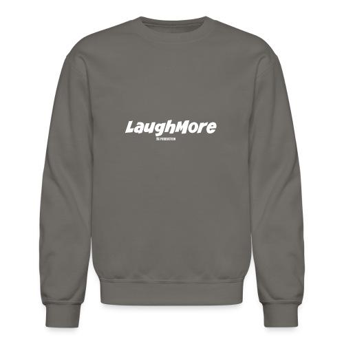 LAUGH MORE T-SHIRTS - Crewneck Sweatshirt