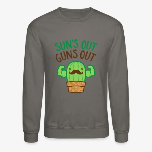 Sun's Out Guns Out Macho Cactus - Crewneck Sweatshirt