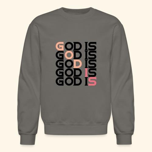 GOD IS #1 - Crewneck Sweatshirt
