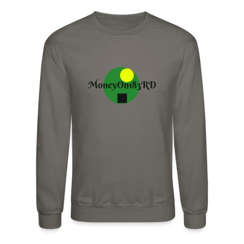 MoneyOn183rd - Crewneck Sweatshirt