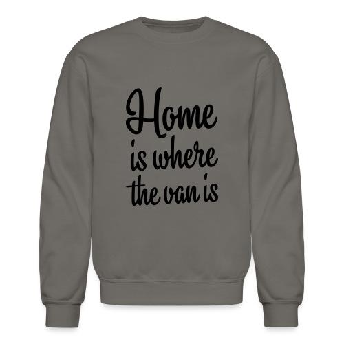 Home is where the van is - Autonaut.com - Crewneck Sweatshirt