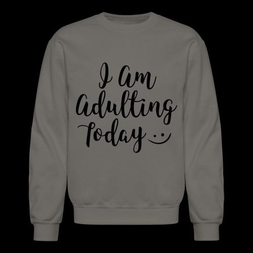 adulting - Crewneck Sweatshirt
