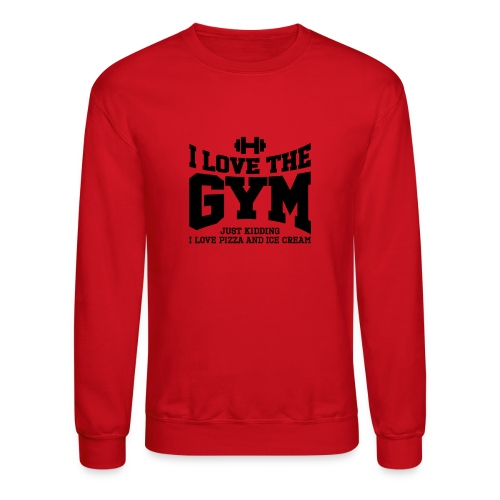 I love the gym - Crewneck Sweatshirt