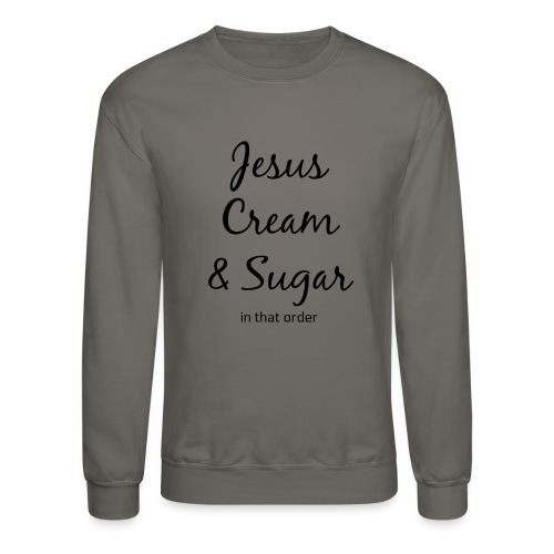 Jesus and Coffee - Crewneck Sweatshirt