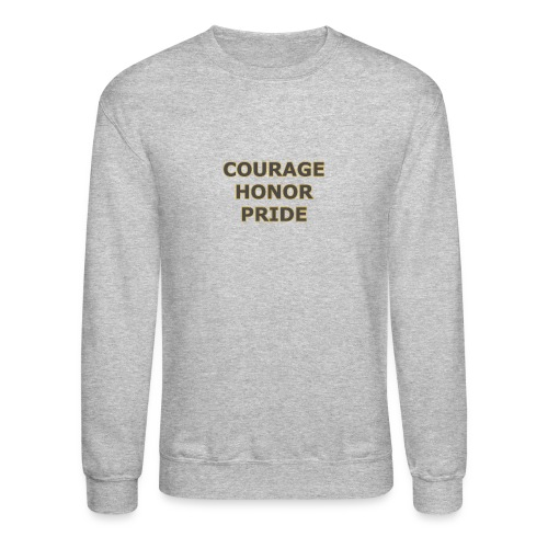 courage honor pride - Crewneck Sweatshirt