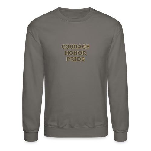 courage honor pride - Crewneck Sweatshirt