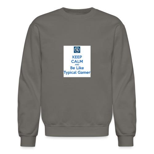 keep calm and be like typical gamer - Crewneck Sweatshirt