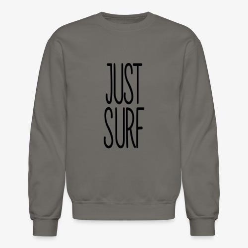Just surf - Unisex Crewneck Sweatshirt