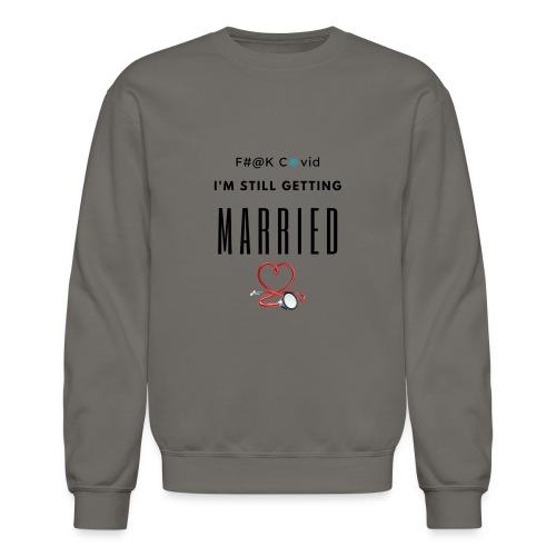 F#@k Covid - Unisex Crewneck Sweatshirt
