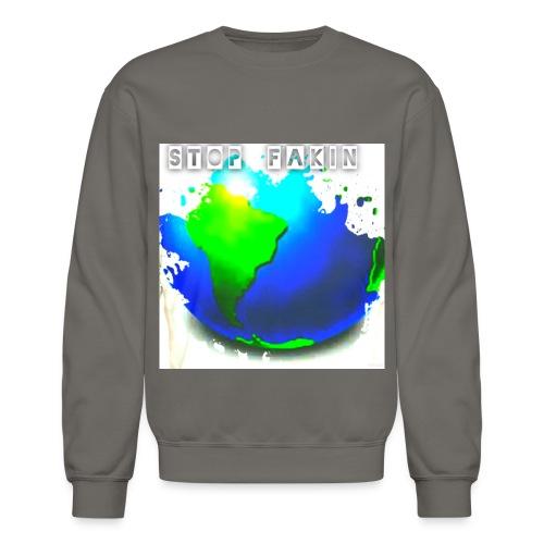 STOP FAKIN WORLD - Crewneck Sweatshirt