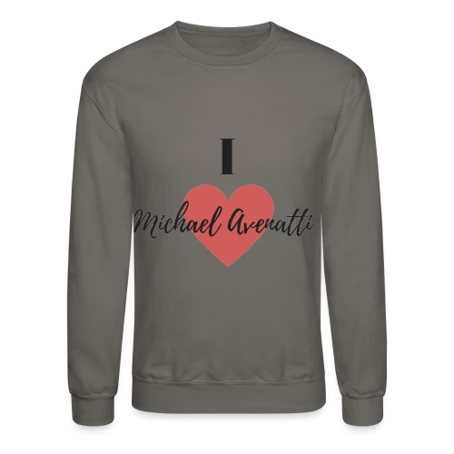 I Love Michael Avenatti t-shirt - Crewneck Sweatshirt