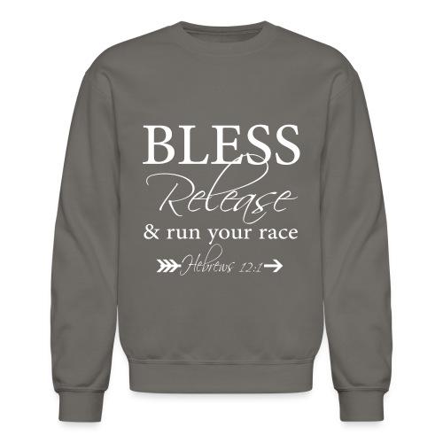 BLESS & RELEASE - Crewneck Sweatshirt