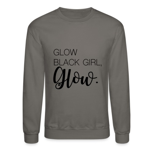 Glow Black Girl - Crewneck Sweatshirt