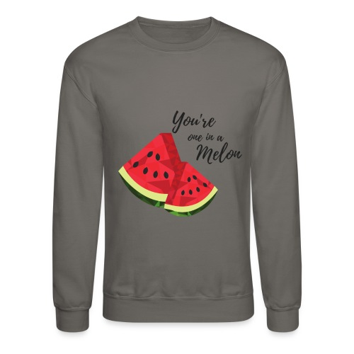 You're One In A Melon - Crewneck Sweatshirt
