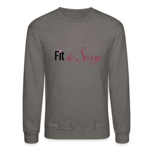 Fit And Sexy - Crewneck Sweatshirt