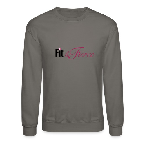 Fit Fierce - Crewneck Sweatshirt