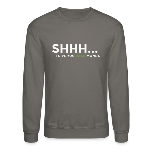 Hash Money Hoodie - Crewneck Sweatshirt
