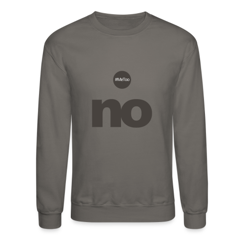 women say no - Crewneck Sweatshirt
