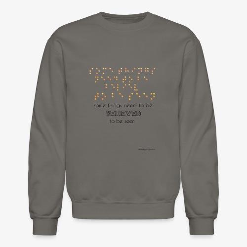 Braille is Beautiful - Believe It And See It! - Crewneck Sweatshirt
