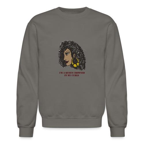 I'm a queen - Crewneck Sweatshirt