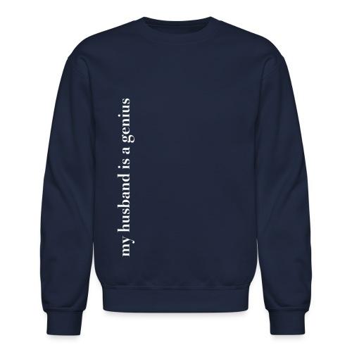 my husband is a genius white png - Unisex Crewneck Sweatshirt